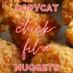 copycat chick fil a nuggets